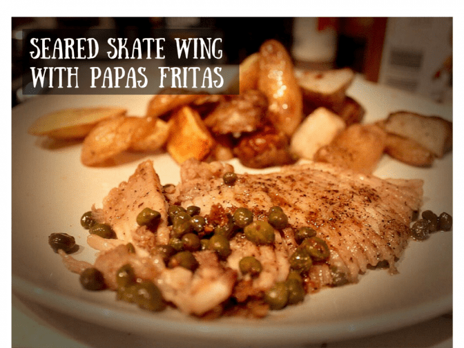 Seared Skate Wing with Papas Fritas